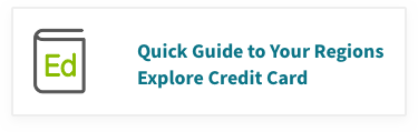 Quick Guide to Your Regions Explore Credit Card